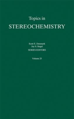 Denmark, Scott E. - Topics in Stereochemistry, Topics in Stereochemistry, ebook