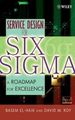 El-Haik, Basem - Service Design for Six Sigma: A Roadmap for Excellence, e-kirja