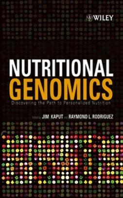 Kaput, Jim - Nutritional Genomics: Discovering the Path to Personalized Nutrition, ebook