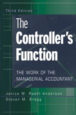 Bragg, Steven M. - The Controller's Function: The Work of the Managerial Accountant, ebook