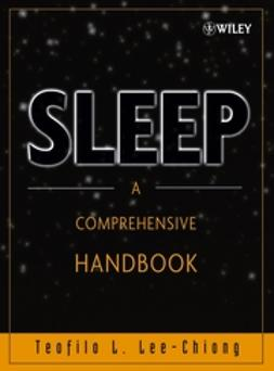 Lee-Chiong, Teofilo L. - Sleep: A Comprehensive Handbook, ebook