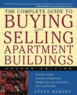 Berges, Steve - The Complete Guide to Buying and Selling Apartment Buildings, ebook