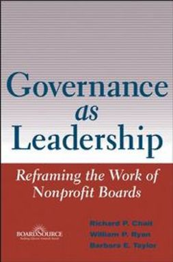 Chait, Richard P. - Governance as Leadership: Reframing the Work of Nonprofit Boards, ebook
