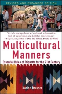 Dresser, Norine - Multicultural Manners: Essential Rules of Etiquette for the 21st Century, ebook