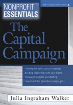 Walker, Julia Ingraham - Nonprofit Essentials: The Capital Campaign, ebook
