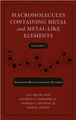 Abd-El-Aziz, Alaa S. - Macromolecules Containing Metal and Metal-Like Elements, Nanoscale Interactions of Metal-Containing Polymers, ebook