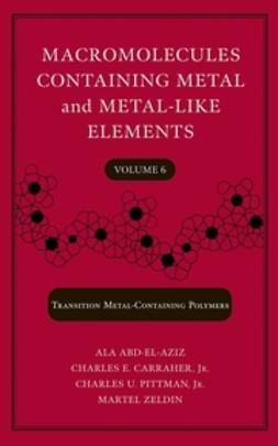 Abd-El-Aziz, Alaa S. - Macromolecules Containing Metal and Metal-Like Elements, Transition Metal-Containing Polymers, ebook