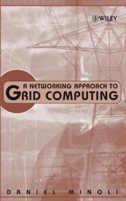 Minoli, Daniel - A Networking Approach to Grid Computing, ebook