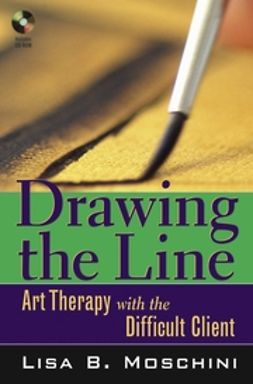 Moschini, Lisa B. - Drawing the Line: Art Therapy with the Difficult Client, ebook