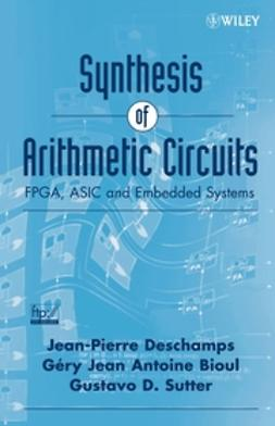 Bioul, Gery J.A. - Synthesis of Arithmetic Circuits: FPGA, ASIC and Embedded Systems, e-bok