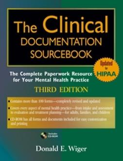 Wiger, Donald E. - The Clinical Documentation Sourcebook: The Complete Paperwork Resource for Your Mental Health Practice, e-bok