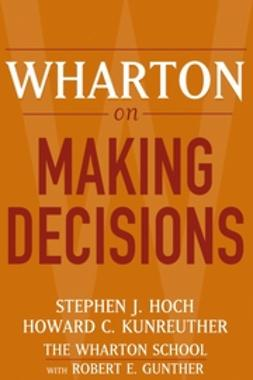 Gunther, Robert E. - Wharton on Making Decisions, ebook