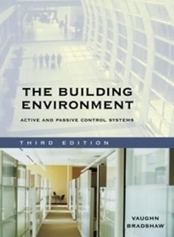 Bradshaw, Vaughn - The Building Environment: Active and Passive Control Systems, ebook