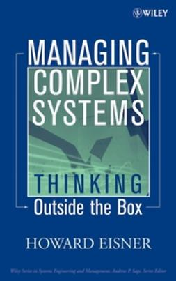 Eisner, Howard - Managing Complex Systems: Thinking Outside the Box, e-bok