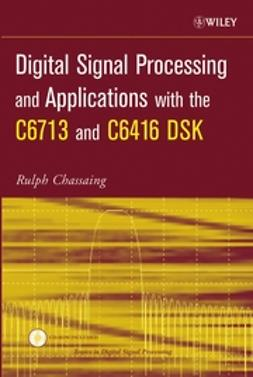 Chassaing, Rulph - Digital Signal Processing and Applications with the C6713 and C6416 DSK, ebook