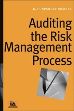 Pickett, K. H. Spencer - Auditing the Risk Management Process, ebook