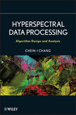 Chang, Chein-I - Hyperspectral Data Processing: Algorithm Design and Analysis, e-kirja