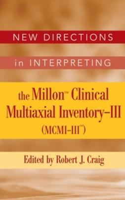 Craig, Robert J. - New Directions in Interpreting the Millon Clinical Multiaxial Inventory-III (MCMI-III), ebook
