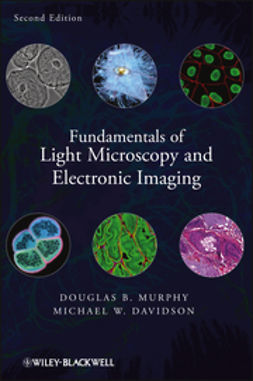 Murphy, Douglas B. - Fundamentals of Light Microscopy and Electronic Imaging, ebook