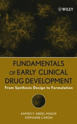 Abdel-Magid, Ahmed F. - Fundamentals of Early Clinical Drug Development: From Synthesis Design to Formulation, ebook