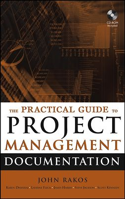 Dhanraj, Karen - The Practical Guide to Project Management Documentation, e-bok
