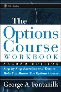 Fontanills, George A. - The Options Course Workbook: Step-by-Step Exercises and Tests to Help You Master the Options Course, ebook