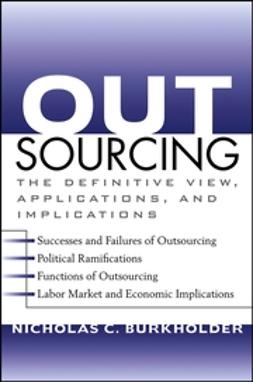 Burkholder, Nicholas C. - Outsourcing: The Definitive View, Applications, and Implications, ebook