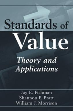 Fishman, Jay E. - Standards of Value: Theory and Applications, ebook