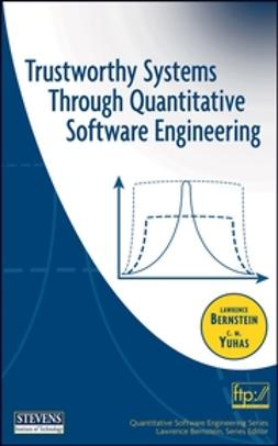 Bernstein, Lawrence - Trustworthy Systems Through Quantitative Software Engineering, e-kirja