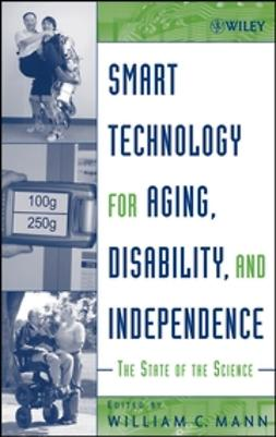 Mann, William C. - Smart Technology for Aging, Disability, and Independence : The State of the Science, ebook