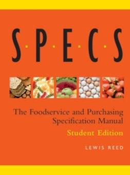 Reed, Lewis - Specs: The Comprehensive Foodservice Purchasing and Specification Manual, ebook