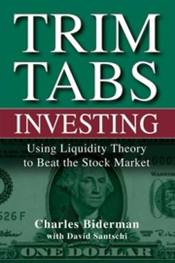 Biderman, Charles - TrimTabs Investing: Using Liquidity Theory to Beat the Stock Market, ebook