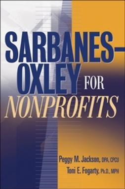 Fogarty, Toni E. - Sarbanes-Oxley for Nonprofits: A Guide to Building Competitive Advantage, ebook