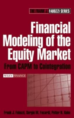 Fabozzi, Frank J. - Financial Modeling of the Equity Market: From CAPM to Cointegration, e-kirja