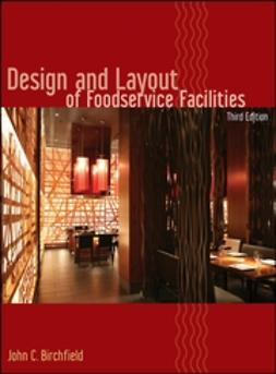 Birchfield, John - Design and Layout of Foodservice Facilities, ebook