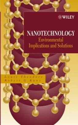Kunz, Robert G. - Nanotechnology: Environmental Implications and Solutions, e-bok