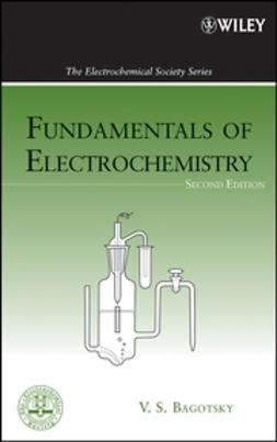 Bagotsky, Vladimir S. - Fundamentals of Electrochemistry, ebook