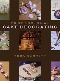 Garrett, Toba M. - Professional Cake Decorating, ebook