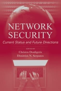 Douligeris, Christos - Network Security: Current Status and Future Directions, ebook