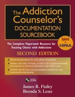 Finley, James R. - The Addiction Counselor's Documentation Sourcebook: The Complete Paperwork Resource for Treating Clients with Addictions, ebook