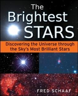 Schaaf, Fred - The Brightest Stars: Discovering the Universe through the Sky's Most Brilliant Stars, ebook
