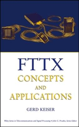Keiser, Gerd - FTTX Concepts and Applications, ebook