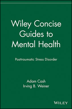 Cash, Adam - Wiley Concise Guides to Mental Health: Posttraumatic Stress Disorder, ebook