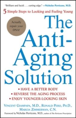 Giampapa, Vincent - The Anti-Aging Solution: 5 Simple Steps to Looking and Feeling Young, ebook