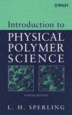 Sperling, Leslie H. - Introduction to Physical Polymer Science, ebook