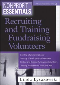 Lysakowski, Linda - Nonprofit Essentials: Recruiting and Training Fundraising Volunteers, ebook