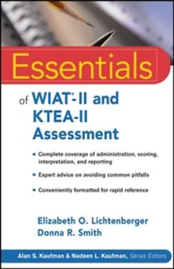 Lichtenberger, Elizabeth O. - Essentials of WIAT-II and KTEA-II Assessment, e-kirja