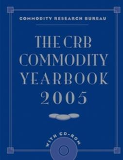 UNKNOWN - The CRB Commodity Yearbook 2005 with CD-ROM, ebook