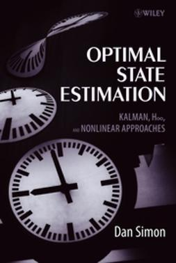 Simon, Dan - Optimal State Estimation: Kalman, H Infinity, and Nonlinear Approaches, ebook