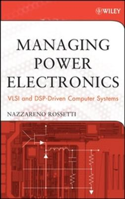 Rossetti, Nazzareno - Managing Power Electronics: VLSI and DSP-Driven Computer Systems, ebook